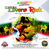 DJ DOTCOM_CULTURAL LOVERS ROCK_MIX_VOL.49 (JANUARY - 2018)