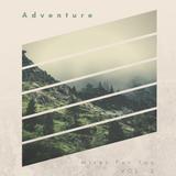 """""""Adventure"""" - Modern R&B/Indie Pop Mix"""