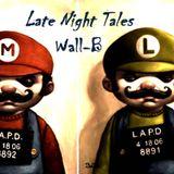 Late Night Tales - Wall-B