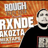Rough Radio Show presenta RXNDE AKOZTA - MIXTAPE (mixed by DjEro)