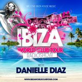 Ibiza World Club Tour - RadioShow w/ Danielle Diaz (2016-Week43)