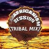 Africanism Session (House Tribal Mix)