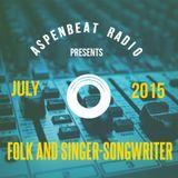 Aspenbeat Radio Show:  Folk and Singer Songwriter Tunes July 25, 2015