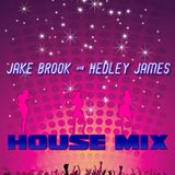 JAKE BROOK & HEDLEY JAMES (b2b) - House MiX