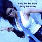 Blue Da Ba Dee (Betty Minimix)