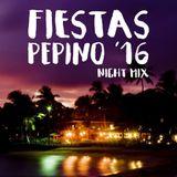 Fiestas Pepino '16 - Night Mix