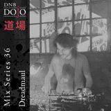 DNB Dojo Mix Series 36: Dreadmaul