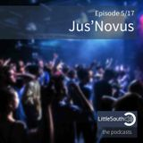 Episode 5/17 | Jus'Novus | Littlesouth - the podcasts