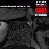 The New Jazz Cool (Live Dj Mix Part 2)