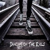 Dancing On The Rails