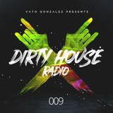 Dirty House Radio #009