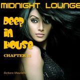 Midnight Lounge # Deep In House / Chapter 10 by Barbara Mauriello
