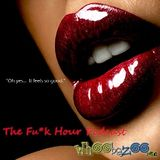 The Fu*k Hour - Jan. 2K13
