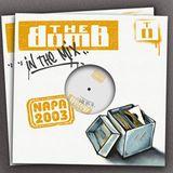 The Bomb | Napa 2003 (Mix CD 1)
