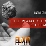 #091 - ELIXIR Project: The Name Change Ceremony