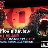"Saturday, March 11, 2017 ""Kong: Skull Island movie special"""