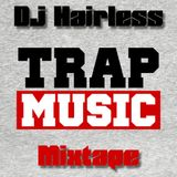 Dj Hairless - Trap Music Mix
