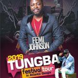Femi Johnson - 2019 TUNGBA FESTIVAL (Atlanta Edition)