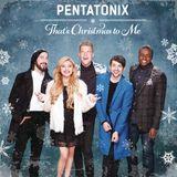 Pentatonix – That's Christmas To Me