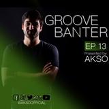 Groove Banter Ep.13 - Live @ club *Mixtape 5*