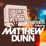 Matthew Dunn live @ Kinda Super Disco and Friends present Matthew Dunn 5-26-2018