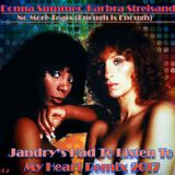 DONNA SUMMER & BARBRA STREISAND-NO MORE TEARS (ENOUGH IS ENOUGH) (JANDRY'S HAD TO LISTEN TO MY HEART