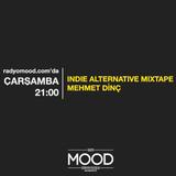 Mehmet Dinç | Indie - Alternative Mixtape (29.07.2015)