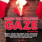 Make the Yuletide Gaze (Volume One)
