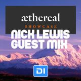Nick Lewis (guest mix) - Aethereal Showcase (June 2018) On DI FM
