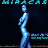 Vocal Deep House 2015 - MIRACAS - Mart mix