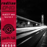 Garth Hill - Red Line 040 (Twisted P Guest Mix)
