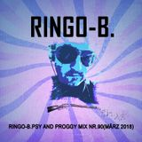 Ringo-B.Psy and Proggy Mix Nr.90(März2018)
