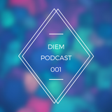 DIEM Podcast 001