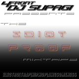 IDIOTPROOF 100% Live Dj Supagi Mixtape