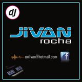 DJ JIVAN ROCHA ...ELECTRO & DANCE
