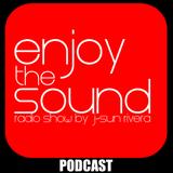 Enjoy the sound PODCAST #001 with J-SUN RIVERA