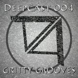 DeepCast 004   Gritty Grooves [15/09/2017]