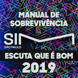 ESCUTA QUE É BOM #12 - MANUAL DE SOBREVIVÊNCIA 2019 + SIM SÃO PAULO