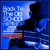 Back To The Old School (French Version) Mixtape by Dj Djel aka The Diamond Cutter