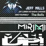 Jeff Mills vs Sasha Carassi & Jay Lumen - Give Yourself the Bells (Mirjami - AlterEgo Mashup)