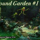 "Frequency Theory 1518 ""The Found Garden #1"""