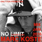 Marc Koste - No Limit PROMO Mix Jan 2016