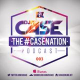 The CASENATION Podcast, Episode 003
