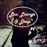 Lux, Lounge & Deep #2