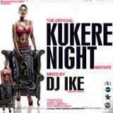 DJ IKE PRESENTS KUKERE NIGHT MIXTAPE