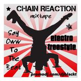 "ELECTRO FREESTYLE MIXTAPE ""CHAIN REACTION""!"