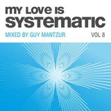 Guy Mantzur – My Love Is Systematic Vol. 8