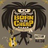 Buzzsaw Joint Vol 36 (BORN to be CHEAP)
