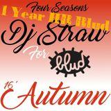 Blud Life / Autumn 16' ( Mixed by DJ Straw )