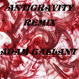 Antigravity Adam Gallant (Remix) Edit of Chris Foward